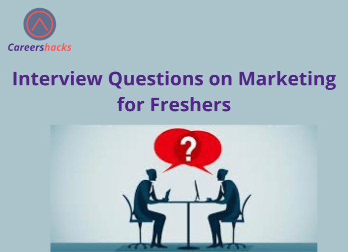 Interview Questions on Marketing for Freshers